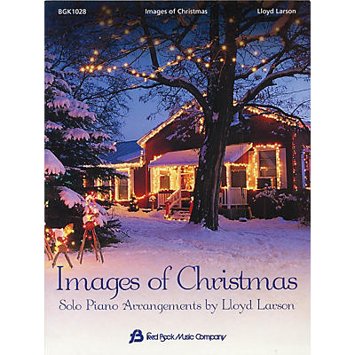 Fred Bock Music Images of Christmas Fred Bock Publications Series Arranged by Lloyd Larson