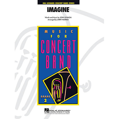 Hal Leonard Imagine - Young Concert Band Level 3 arranged by Larry Norred