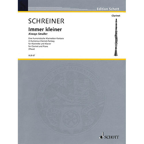 Schott Immer kleiner (Always smaller) (A humorous clarinet-fantasy Clarinet and Piano) Woodwind Series Softcover