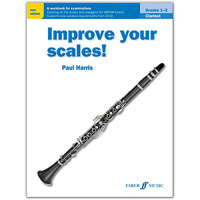 Faber Music LTD Improve Your Scales! Clarinet, Grades 1-3