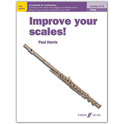 Faber Music LTD Improve Your Scales! Flute, Grades 4-5