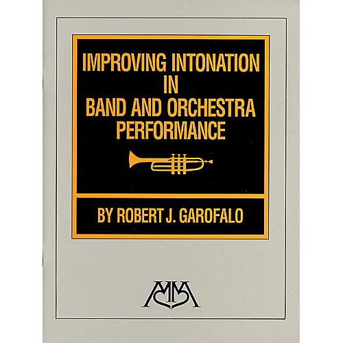 Meredith Music Improving Intonation in Band and Orchestra Performance Meredith Music Resource Series by Robert Garofalo