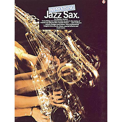 Music Sales Improvising Jazz Sax Music Sales America Series Book Written by Charley Gerard