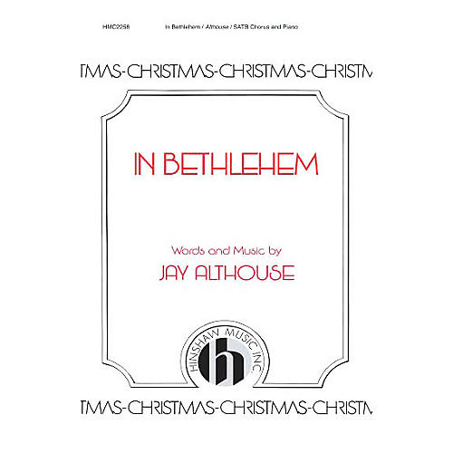 Hinshaw Music In Bethlehem SATB composed by Jay Althouse
