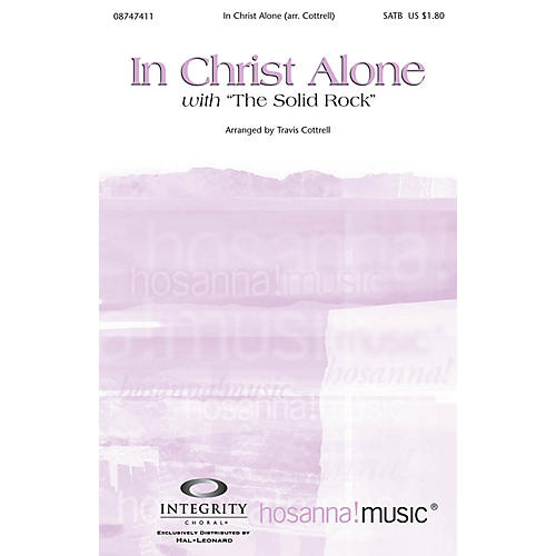 Integrity Music In Christ Alone (with The Solid Rock) Split/Stereo Trax by Travis Cottrell Arranged by Travis Cottrell
