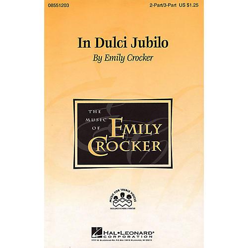 Hal Leonard In Dulci Jubilo 2 Part / 3 Part composed by Emily Crocker