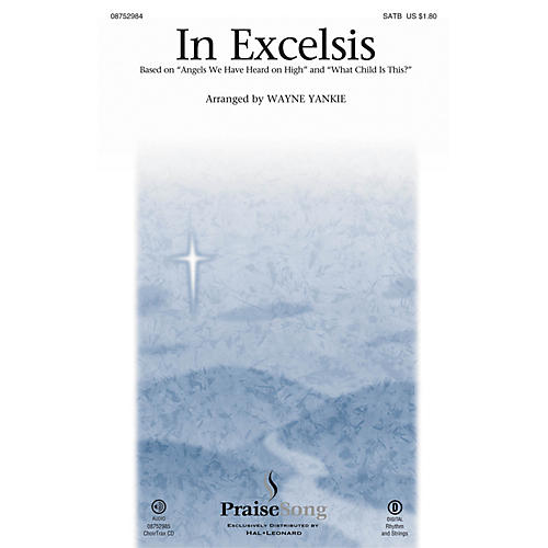 PraiseSong In Excelsis CHOIRTRAX CD Arranged by Wayne Yankie
