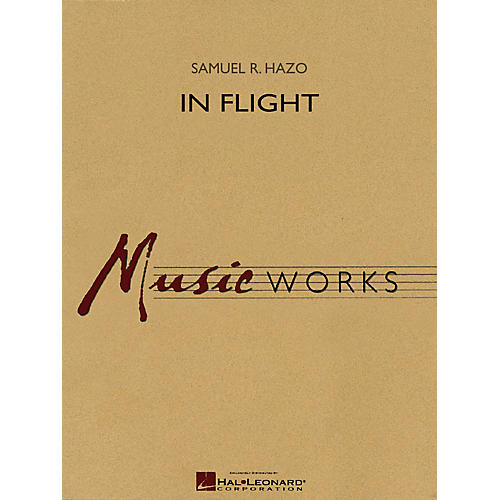 Hal Leonard In Flight Concert Band Level 4 Composed by Samuel R. Hazo