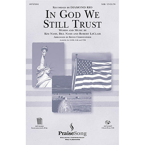 PraiseSong In God We Still Trust SAB by Diamond Rio arranged by Keith Christopher