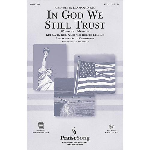 PraiseSong In God We Still Trust SATB by Diamond Rio arranged by Keith Christopher