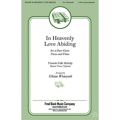 Fred Bock Music In Heavenly Love Abiding 2-PART/FLUTE arranged by Glenn Wonacott