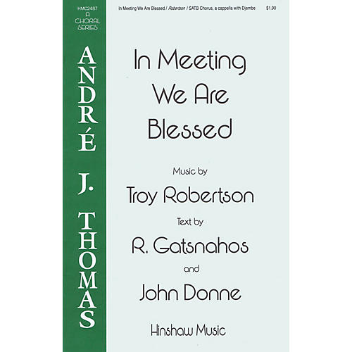 Hal Leonard In Meeting We Are Blessed SATB a cappella composed by Troy D. Robertson