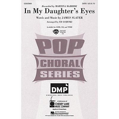 Cherry Lane In My Daughter's Eyes SATB by Martina McBride arranged by Ed Lojeski