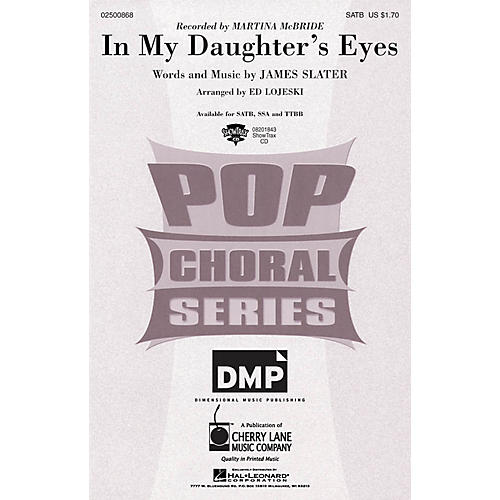 Cherry Lane In My Daughter's Eyes SATB by Martina McBride arranged by Ed Lojeski