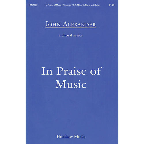 Hinshaw Music In Praise of Music SATB composed by John Alexander