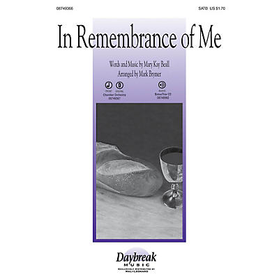 Daybreak Music In Remembrance of Me SATB arranged by Mark Brymer