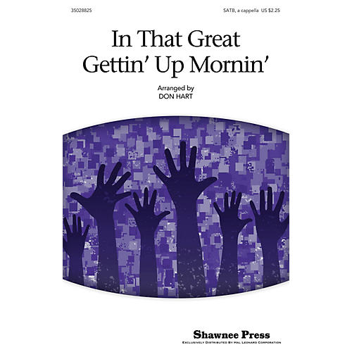 Shawnee Press In That Great Gettin' Up Mornin' SATB a cappella arranged by Don Hart