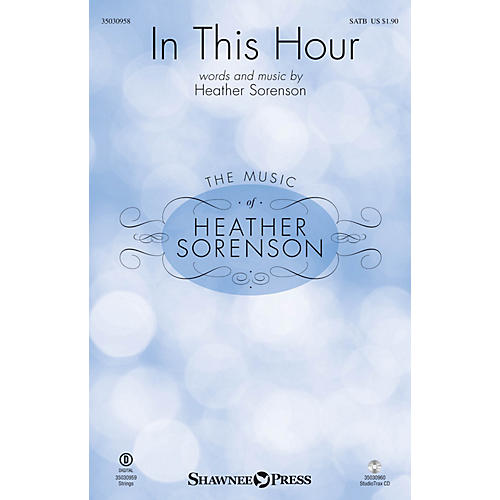 Shawnee Press In This Hour Studiotrax CD Composed by Heather Sorenson