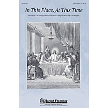Shawnee Press In This Place, At This Time SATB composed by Lee Dengler