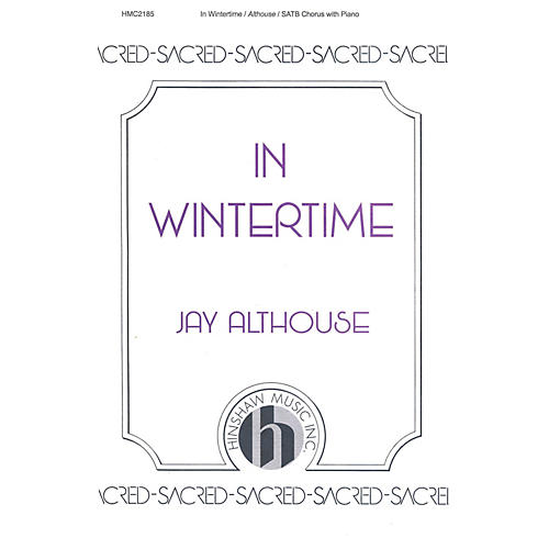Hinshaw Music In Wintertime SATB composed by Jay Althouse