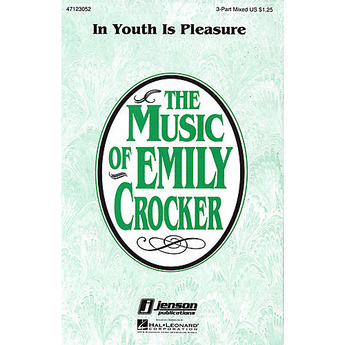 Hal Leonard In Youth Is Pleasure 3-Part Mixed composed by Emily Crocker