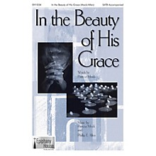 Epiphany House Publishing In the Beauty of His Grace SATB arranged by Phillip E. Allen