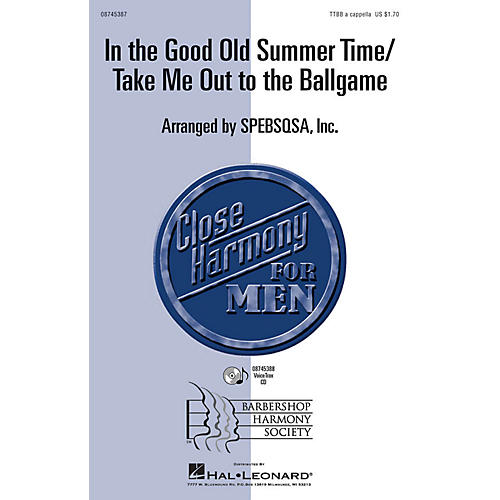 Hal Leonard In the Good Old Summer Time/Take Me Out to the Ballgame TTBB A Cappella arranged by SPEBSQSA, Inc.