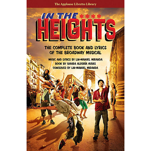 Applause Books In the Heights Applause Libretto Library Series Softcover Written by Quiara Alegria Hudes