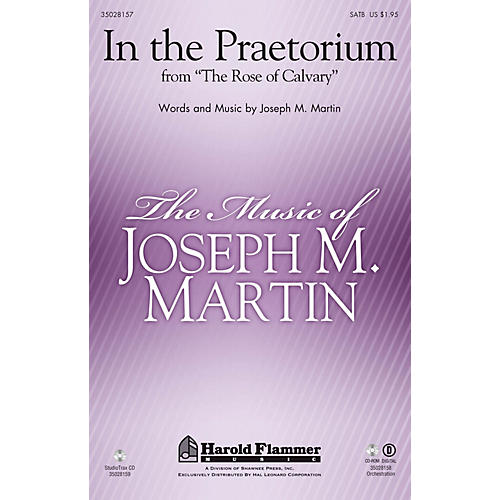 Shawnee Press In the Praetorium (from The Rose of Calvary) SATB composed by Joseph M. Martin