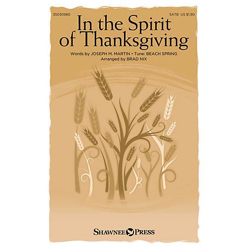 Shawnee Press In the Spirit of Thanksgiving SATB arranged by Brad Nix