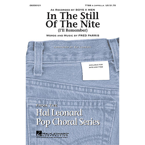 Hal Leonard In the Still of the Nite TTBB by Boyz II Men arranged by Ed Lojeski