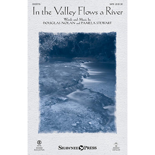 Shawnee Press In the Valley Flows a River SATB composed by Douglas Nolan