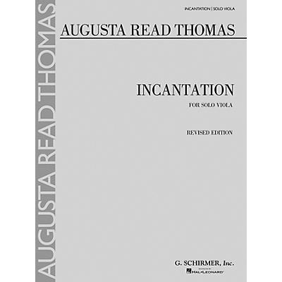 G. Schirmer Incantation (Solo Viola) String Series Composed by Augusta Read Thomas