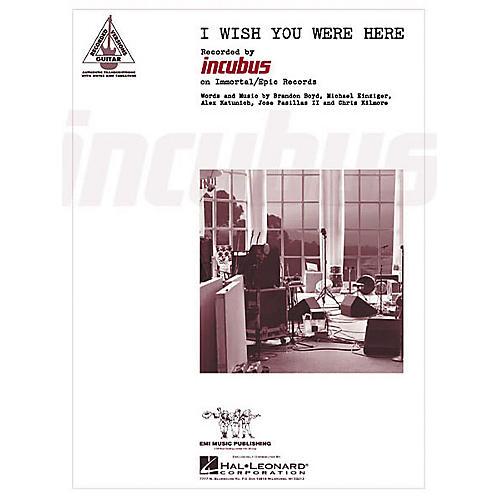 Hal Leonard Incubus: I Wish You Were Here Guitar Sheet Music Book