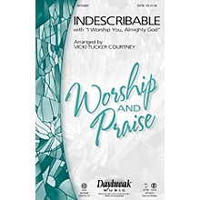 Daybreak Music Indescribable (with I Worship You, Almighty God) CHOIRTRAX CD Arranged by Vicki Tucker Courtney