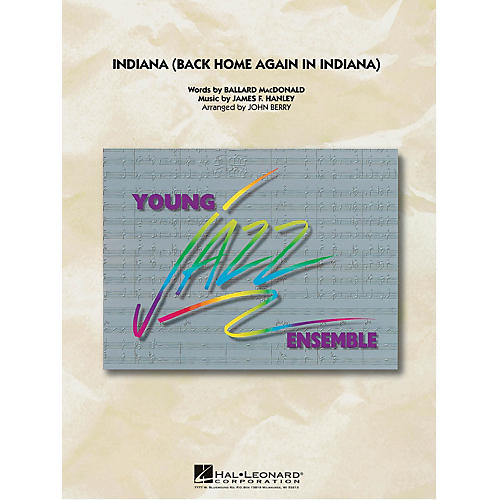 Hal Leonard Indiana (Back Home Again in Indiana) Jazz Band Level 3 Arranged by John Berry