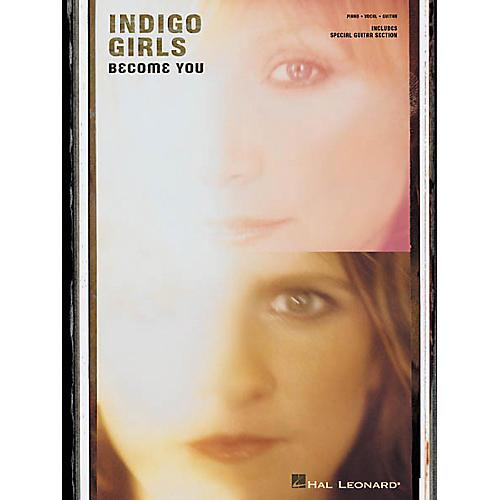 Hal Leonard Indigo Girls - Become You Piano, Vocal, Guitar Songbook