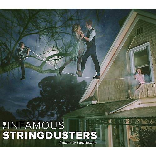 Alliance Infamous Stringdusters - Ladies & Gentlemen