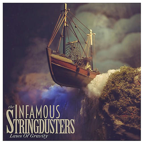 Alliance Infamous Stringdusters - Laws Of Gravity