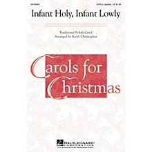 Hal Leonard Infant Holy, Infant Lowly SATB a cappella arranged by Keith Christopher