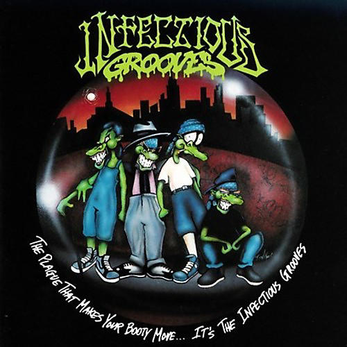 Alliance Infectious Grooves - The Plague That Makes Your Booty Move. It's The Infectious Grooves