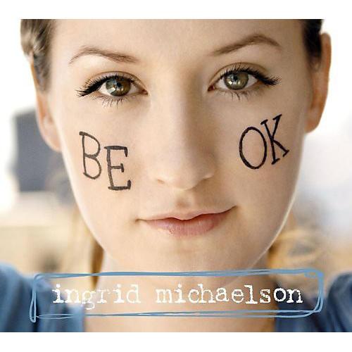Alliance Ingrid Michaelson - Be Ok