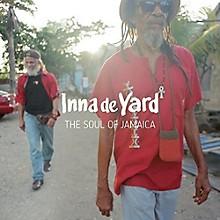Inna De Yard - Soul Of Jamaica