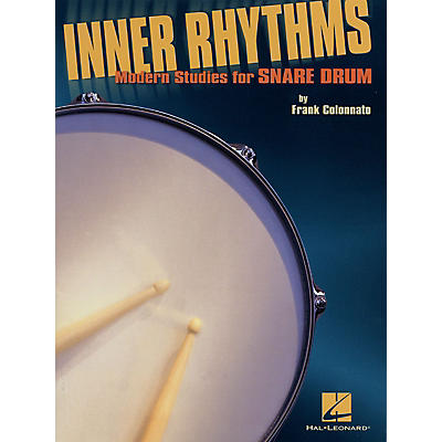 Hal Leonard Inner Rhythms - Modern Studies for Snare Drum Percussion Series Softcover Written by Frank Colonnato