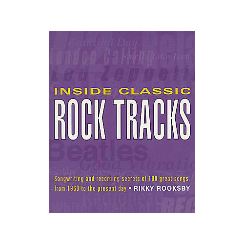 Backbeat Books Inside Classic Rock Tracks - Songwriting Secrets Book