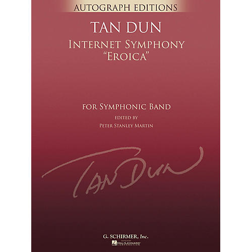 G. Schirmer Internet Symphony Eroica (G. Schirmer Autograph Edition) Concert Band Level 5 Composed by Tan Dun
