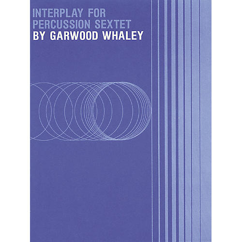 Hal Leonard Interplay (for Percussion Sextet (easy)) Meredith Music Percussion Series Composed by Garwood Whaley