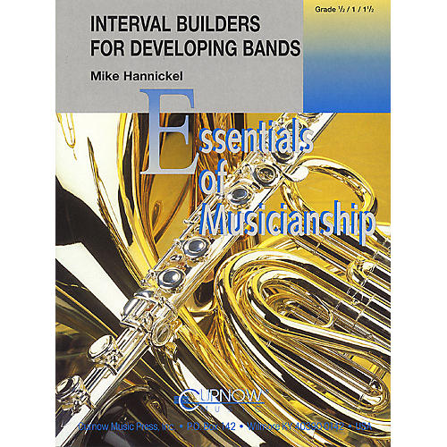 Curnow Music Interval Builders for Developing Bands Concert Band Level .5 to 1.5 Composed by Mike Hannickel