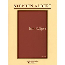 G. Schirmer Into Eclipse (Full Score) Study Score Series Composed by Stephen Albert