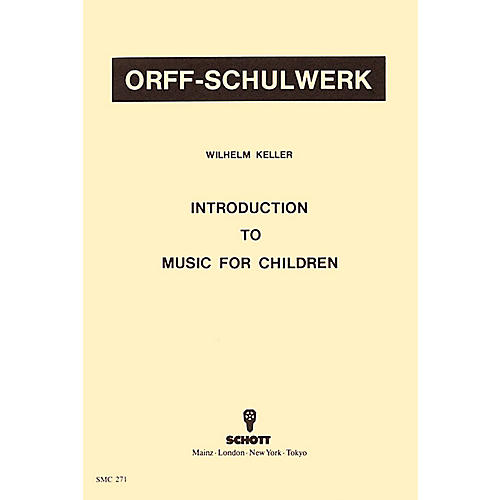 Schott Introduction To Music For Children by Wilhelm Keller for Orff